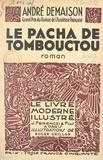 André Demaison et Roger Grillon - Le pacha de Tombouctou.
