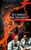 André Demaison - Les diables des volcans - Maurice et Katia Krafft.
