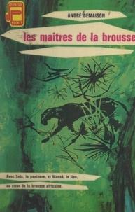 André Demaison et Raoul Auger - Les maîtres de la brousse.