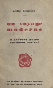 André Demaison - Un voyage moderne - À travers notre continent austral.