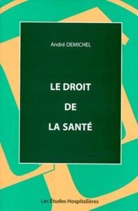 André Demichel - Le droit de la santé.
