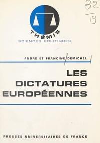 André Demichel et Francine Demichel - Les dictatures européennes.