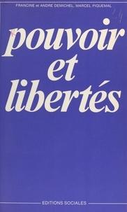 André Demichel et Francine Demichel - Pouvoir et libertés - Essai de typologie des libertés dans le capitalisme monopoliste d'État.