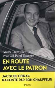 André Demullet et Oli Porri Santoro - En route avec le patron - Jacques Chirac raconté par son chauffeur.