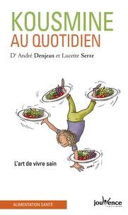 André Denjean et Lucette Serre - Kousmine au quotidien - L'art de vivre sain.