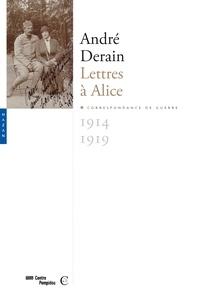André Derain - Lettres à Alice (1914-1919) - Correspondance de guerre.