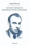 André Derval - L'accueil critique de Bagatelles pour un massacre.