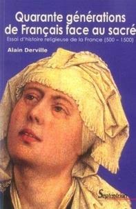 Real book mp3 téléchargements Quarante générations de Français face au sacré  - Essai d'histoire religieuse de la France (500-1500)