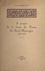 André Desfeuilles - À propos de la ferme des Postes de Saint-Domingue (1784-1791).