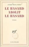 André Deslandes - Le hasard abolit le hasard.