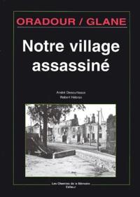 André Desourtreaux et Robert Hébras - Oradour/Glane, notre village assassiné.