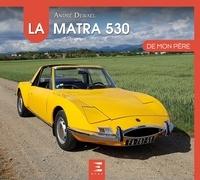 André Dewael - La Matra 530 de mon père.