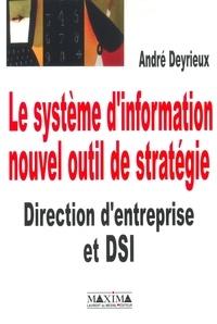 André Deyrieux - Le système d'information, nouvel outil de stratégie - Direction d'entreprise et DSI.