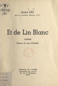André Dez et Jean Roussel - Et de lin blanc.