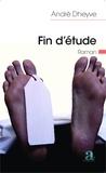 André Dheyve - Fin d'étude - Roman.