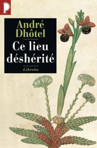 André Dhôtel - Ce lieu déshérité.
