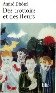 André Dhôtel - Des trottoirs et des fleurs.
