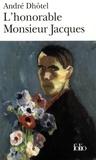 André Dhôtel - L'honorable Monsieur Jacques.