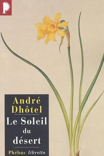André Dhôtel - Le soleil du désert.
