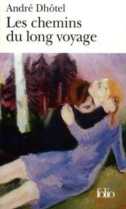 André Dhôtel - Les Chemins du long voyage.