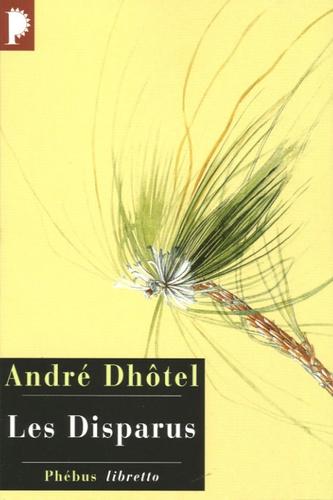 André Dhôtel - Les Disparus.