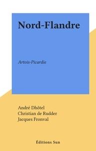 André Dhôtel et Christian de Rudder - Nord-Flandre - Artois-Picardie.