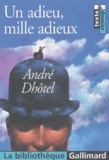 André Dhôtel - Un adieu, mille adieux.