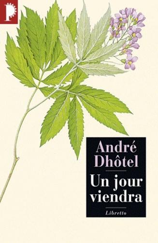 André Dhôtel - Un jour viendra.