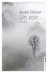 André Dhôtel - Un soir....