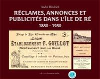 Réclames, annonces et publicités dans l'île de Ré- 1880 - 1980 - André Diédrich |