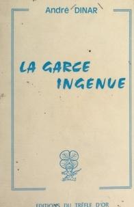 André Dinar - La garce ingénue.
