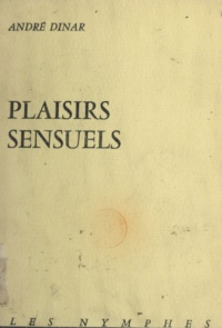 André Dinar - Plaisirs sensuels.