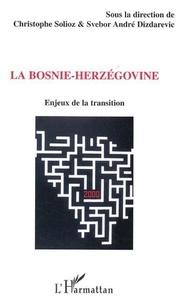 André Dizdarevic et  Collectif - La Bosnie-Herzégovine. - Enjeux de la transition.
