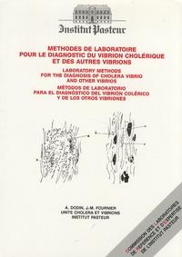 André Dodin et Jean-Michel Fournier - Méthodes de laboratoire pour le diagnostic du vibrion cholérique et des autres vibrions - Edition français-anglais-espagnol.