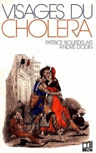 André Dodin et Patrice Bourdelais - Visages du choléra.