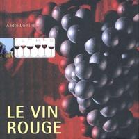 André Dominé - Le vin rouge.