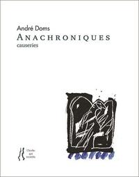 André Doms - Anachroniques - causeries.