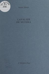 André Doms - Cavalier de Mithra.