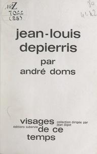 André Doms et Jean Digot - Jean-Louis Depierris.