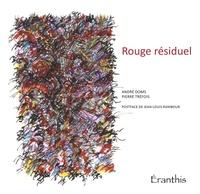 André Doms et Jean-Louis Rambour - Rouge résiduel.