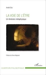 André Doz - La voie de l'être - Un itinéraire métaphysique.