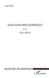 Parcours philosophique. - Tome 1, Avec Hegel.pdf
