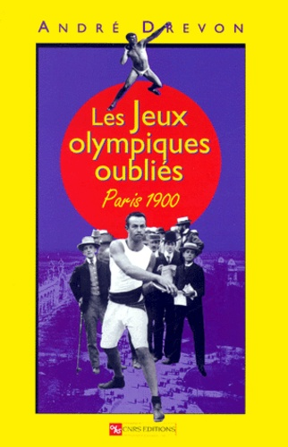 Les Jeux Olympiques oubliés. Paris 1900