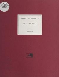 André Du Bouchet - Le Surcroît.