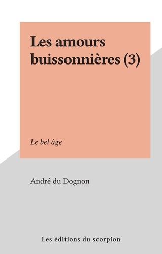 Les amours buissonnières (3). Le bel âge