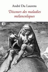 André Du Laurens - Discours des maladies mélancoliques.