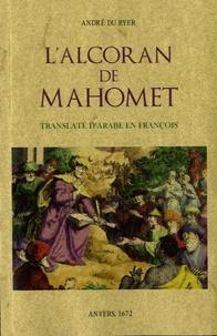 L'alcoran de Mahomet- Translaté d'Arabe en françois - André du Ryer |