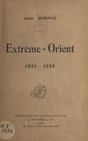 André Duboscq - Extrême-Orient, 1931-1938.