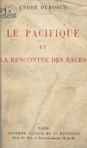 Le pacifique et la rencontre des races