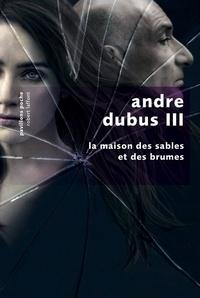 Andre Dubus III et Aline Azoulay-Pacvon - Pavillons Poche  : La Maison des sables et des brumes.